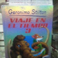 Libros: GERONIMO STILTON.VIAJE EN EL TIEMPO 3.DESTINO. Lote 222282467