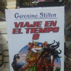Libros: GERONIMO STILTON.VIAJE EN EL TIEMPO 8.DESTINO. Lote 222284571