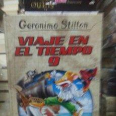 Libros: GERONIMO STILTON.VIAJE EN EL TIEMPO 9.DESTINO. Lote 222284815