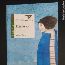 Libros: RUMBO SUR. Lote 226399630
