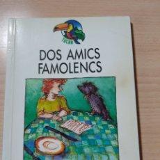 Libros: DOS AMICS FAMOLENCS. CATALÁN. NUEVO. Lote 226411880