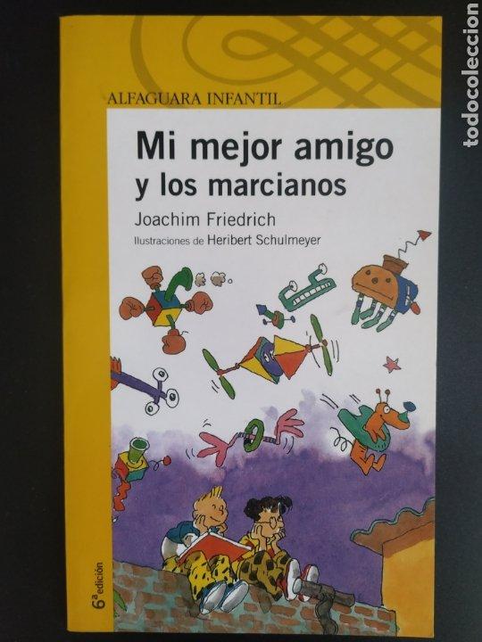 MI MEJOR AMIGO Y LOS MARCIANOS (Libros Nuevos - Literatura Infantil y Juvenil - Literatura Infantil)