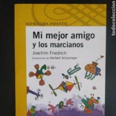 Libros: MI MEJOR AMIGO Y LOS MARCIANOS. Lote 227082545