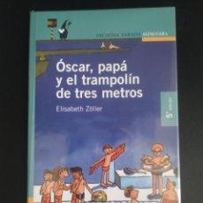 Libros: ÓSCAR, PAPÁ Y EL TRAMPOLÍN DE TRES METROS. Lote 227093110