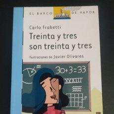 Libros: TREINTA Y TRES SON TREINTA Y TRES. Lote 227096740