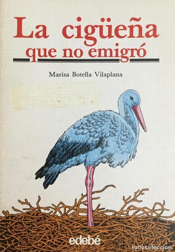 LA CIGÜEÑA QUE NO EMIGRÓ. MARISA BOTELLA. NUEVO (Libros Nuevos - Literatura Infantil y Juvenil - Literatura Infantil)