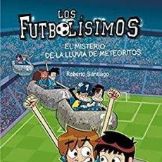 Livros: LOS FUTBOLISIMOS.EL MISTERIO DE LA LLUVIA DE METEORITOS.SM. Lote 228834067