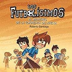 Libri: LOS FUTBOLISIMOS.EL MISTERIO DE LA TORMENTA DE ARENA.SM. Lote 228834420