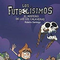 Livros: LOS FUTBOLISIMOS.EL MISTERIO DE LAS 101CALAVERAS.SM. Lote 228834540