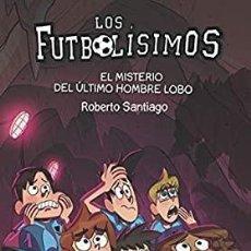 Livros: LOS FUTBOLISIMOS.EL MISTERIO DEL ÚLTIMO HOMBRE LOBO.SM. Lote 228834645