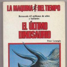 Livres: LIBRO LA MAQUINA DEL TIEMPO EL ULTIMO DINOSAURIO. Lote 230438675