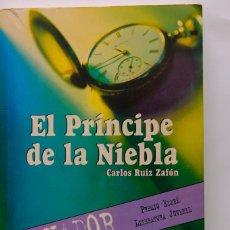 Libros: EL PRINCIPE DE LA NIEBLA DE CARLOS RUÍZ ZAFÓN. Lote 232648890