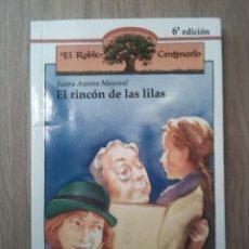 Libros: EL RINCÓN DE LAS LILAS. JUANA AURORA MAYORAL. RIALPJUNIOR. 2008.. Lote 234420980