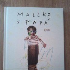 Libros: MALLKO Y PAPÁ. GUSTI. EDITIORIAL OCEANO. 2014.. Lote 235360870