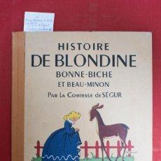 Libros: HISTOIRE DE BLONDINE,BONNE-BICHE ET BEAU-MINON PAAR LA COMTESSE DE SEGUR. Lote 236339645
