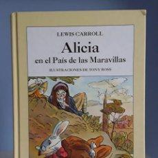 Libros: ALICIA EN EL PAÍS DE LAS MARAVILLAS (LEWIS CARROL). ILUSTRADO POR TONY ROSS. ANAYA. DESCATALOGADO. Lote 239992320