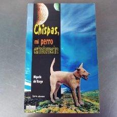 Libros: CHISPAS MI PERRO EXTRATERRESTRE,TAPA FINA,158 PAGINAS,AÑO 2005,. Lote 240276815