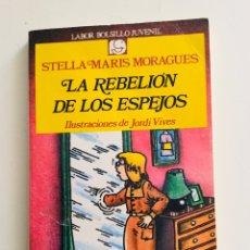 """Libros: """"LA REBELIÓN DE LOS ESPEJOS"""" DE STELLA MARIS MORAGUES.. Lote 242999455"""