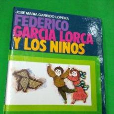 Libros: FEDERICO GARCÍA LORCA Y LOS NIÑOS. Lote 243534935