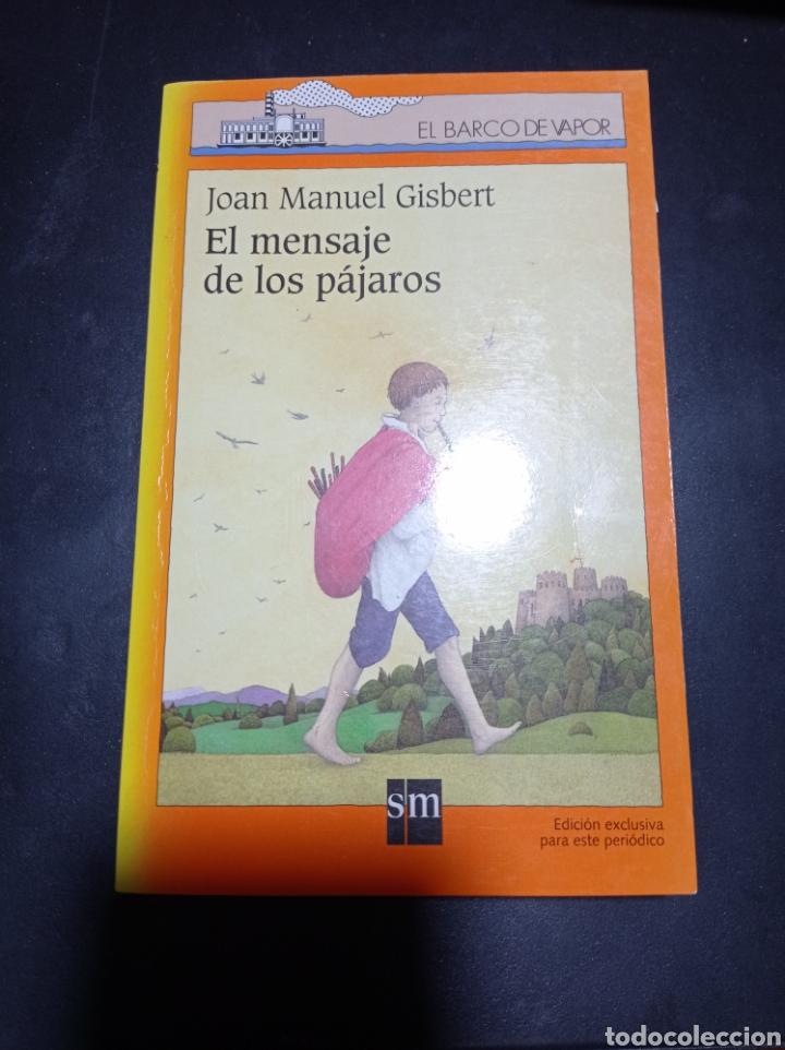 EL MENSAJE DE LOS PÁJAROS . JOAN MANUEL GISBERT . EL BARCO DE VAPOR (Libros Nuevos - Literatura Infantil y Juvenil - Literatura Infantil)