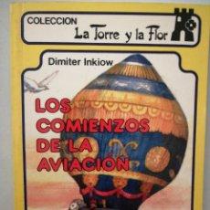 Libros: LOS COMIENZOS DE LA AVIACIÓN. LA TORRE Y LA FLOR. Lote 262049640