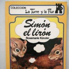 Libri: SIMON EL. LIRÓN. LA TORRE Y LA FLOR. Lote 262050015