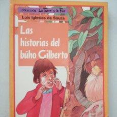 Libros: LAS HISTORIAS DEL BÚHO GILBERTO. LA TORRE Y LA FLOR. Lote 262050395