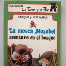 Libros: LA MOSCA MOSCATEL, AVENTURA EN EL BOSQUE. LA TORRE Y LA FLOR. Lote 262050780