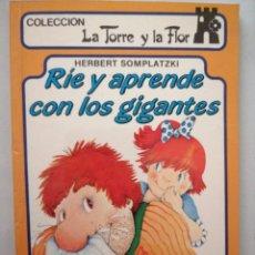 Libros: RÍE Y APRENDE CON GIGANTES. LA TORRE Y LA FLOR. Lote 262051470