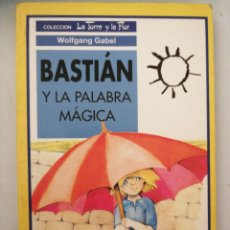 Libros: BASTIAN Y LA PALABRA MÁGICA. LA TORRE Y LA FLOR. Lote 262051710