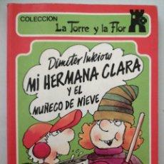 Libros: MI HERMANA CLARA Y EL MUÑECO DE NIEVE. LA TORRE Y LA FLOR. Lote 262052380
