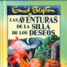 Libros: LAS AVENTURAS DE LA SILLA DE LOS DESEOS. ENID BLYNTON. Lote 262461945