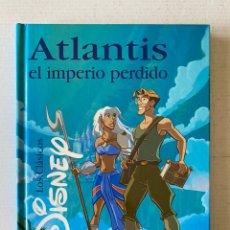 Libros: ATLANTIS EL IMPERIO PERDIDO CLÁSICOS DISNEY- PERFECTO -. Lote 262563765