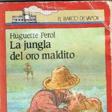 Libros: LA JUNGLA DEL ORO MALDITO- HUGETTE PEROL. Lote 266318018