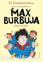 ROBAR ESTÁ FATAL (MAX BURBUJA 2) (Libros Nuevos - Literatura Infantil y Juvenil - Literatura Infantil)