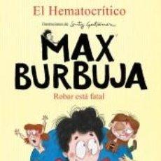 Libros: ROBAR ESTÁ FATAL (MAX BURBUJA 2). Lote 266514383
