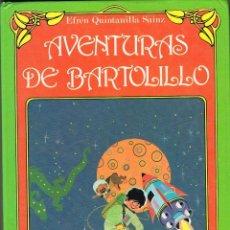 Libros: AVENTURAS DE BARTOLILLO - EFREN QUINTANILLA SAINZ. Lote 266590268