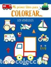 LOS VEHÍCULOS - PRIMER LIBRO COLOREAR (Libros Nuevos - Literatura Infantil y Juvenil - Literatura Infantil)