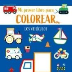 Libros: LOS VEHÍCULOS - PRIMER LIBRO COLOREAR. Lote 269754873