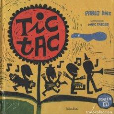 Libros: TIC TAC. PABLO DÍAZ/MARC TAEGER. KALANDRAKA. 2009. RETRACTILADO. LIBRO+CD.. Lote 269771323