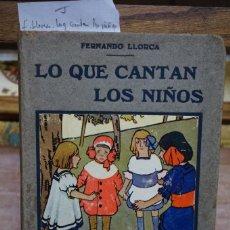 Libros: LLORCA FERNANDO. LO QUE CANTAN LOS NIÑOS.CANCIONES DE CUNA,CORRO,COPLILLAS,RELACIONES,JUEGOS Y .... Lote 269774243