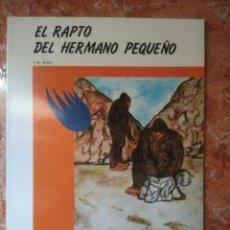Libros: LIBRO EL RAPTO DEL HERMANO PEQUEÑO J.M.SEIJA COLECCION ANTARES. Lote 271140143