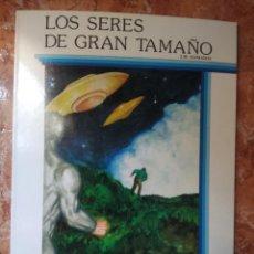 Libros: LIBRO LOS SERES DE GRAN TAMAÑO J.M SESMADAL COLECCION ESPACIO. Lote 271142928
