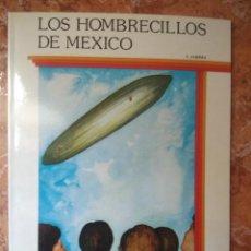 Libros: LIBRO LOS HOMBRECILLOS DE MEXICO J. JARIMA COLECCION ESPACIO. Lote 271145758