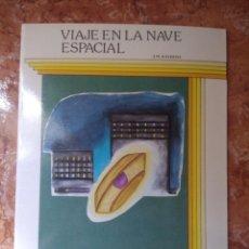 Libros: LIBRO VIAJE EN LA NAVE ESPACIAL J.M.KAYDEDA COLECCION ESPACIO. Lote 271147158