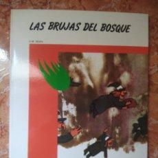 Libros: LIBRO LAS BRUJAS DEL BOSQUE J.M SEIJA COLECCION ANTARES. Lote 271151468