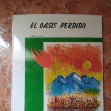 Libros: LIBRO EL OASIS PERDIDO CARLOS DEZA COLECCION ANTARES. Lote 271152128