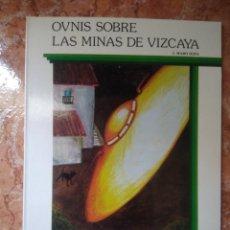 Libros: LIBRO OVNIS SOBRE LAS MINAS DE VIZCAYA J.MARO SEJIA COLECCION ESPACIO. Lote 271152933