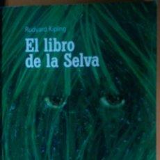 Libros: EL LIBRO DE LA SELVA. RUDYARD KLIPING. Lote 272072033