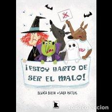 Libros: ¡ESTOY HARTO DE SER EL MALO!. Lote 273944753